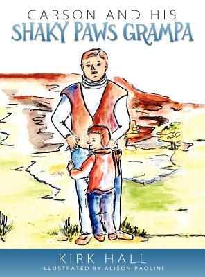 Carson and His Shaky Paws Grampa - Hall, Kirk
