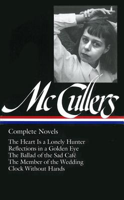 Carson McCullers: Complete Novels - McCullers, Carson, and Dews, Carlos L (Editor)