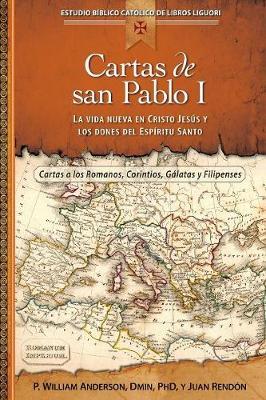 Cartas de San Pablo I: La Vida Nueva En Cristo Jesus y Los Dones del Espiritu Santo - Anderson, William, and Rendon, Juan