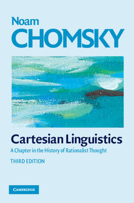 Cartesian Linguistics: A Chapter in the History of Rationalist Thought - Chomsky, Noam, and McGilvray, James (Editor)