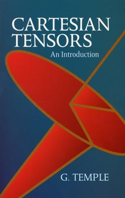Cartesian Tensors: An Introduction - Temple, George Frederick James