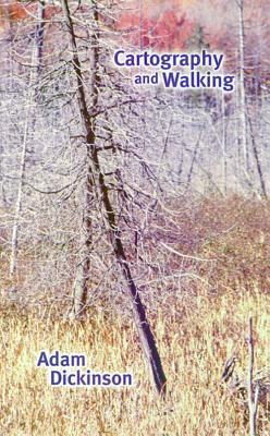 Cartography and Walking - Dickinson, Adam