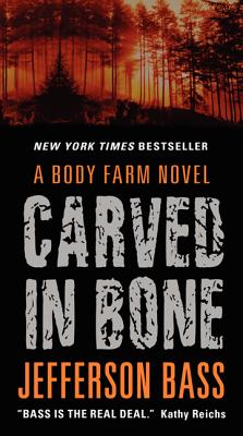 Carved in Bone: A Body Farm Novel - Bass, Jefferson