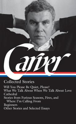 Carver: Collected Stories - Carver, Raymond, and Stull, William (Editor), and Carroll, Maureen (Editor)