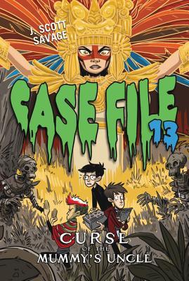 Case File 13 #4: Curse of the Mummy's Uncle - Savage, J Scott