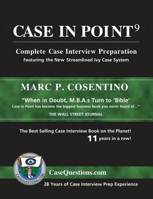 Case in Point 9: Complete Case Interview Preparation - Cosentino, Marc P
