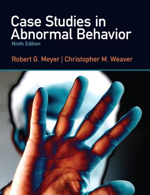 Case Studies in Abnormal Behavior - Meyer, Robert G., and Weaver, Christopher M.