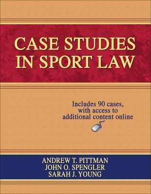 Case Studies in Sport Law - Pittman, Andrew T, and Spengler, John O, Dr., and Young, Sarah J