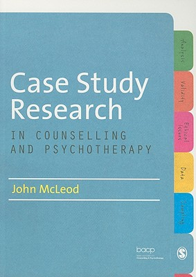 Case Study Research in Counselling and Psychotherapy - McLeod, John