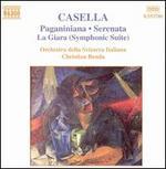 Casella: Paganiniana; Serenata; La Giara (Symphonic Suite)