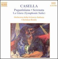 Casella: Paganiniana; Serenata; La Giara (Symphonic Suite) - Swiss-Italian Radio Orchestra; Christian Benda (conductor)