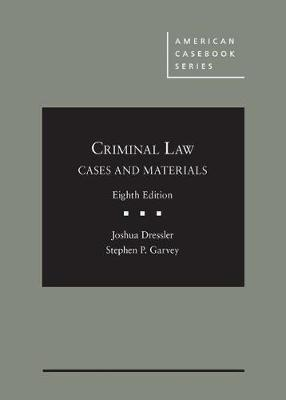 Cases and Materials on Criminal Law - Dressler, Joshua, and Garvey, Stephen P.