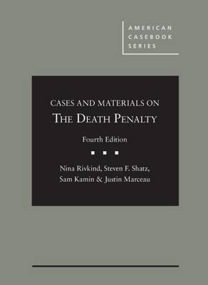 Cases and Materials on the Death Penalty - Rivkind, Nina, and Shatz, Steven, and Kamin, Sam