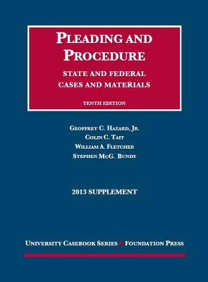 Cases and Materials: Pleading and Procedure Supplement: State and Federal - Hazard, Geoffrey C, Professor, Jr., and Tait, Colin C, and Fletcher, William A