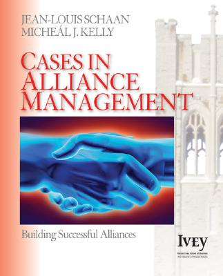 Cases in Alliance Management: Building Successful Alliances - Schaan, Jean-Louis