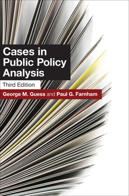 Cases in Public Policy Analysis - Guess, George M, and Farnham, Paul G