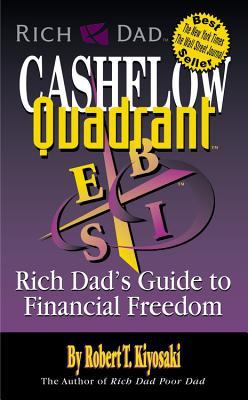 Cash Flow Quadrant: Rich Dad's Guide to Financial Freedom - Kiyosaki, Robert T.