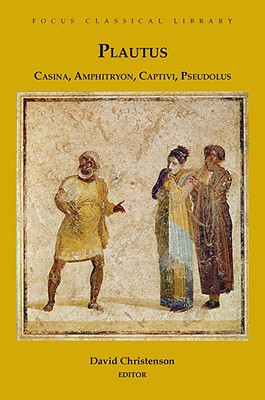 Casina, Amphitryon, Captivi, Pseudolus: Four Plays - Plautus, and Christenson, David (Translated by)