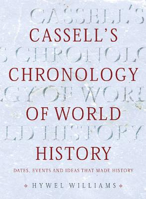 Cassell's Chronology of World History: Dates, Events and Ideas That Made History - Williams, Hywel