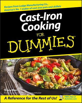 Cast-Iron Cooking for Dummies - Barr, Tracy