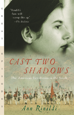 Cast Two Shadows: The American Revolution in the South - Rinaldi, Ann