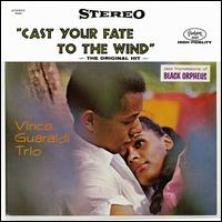Cast Your Fate to the Wind: Jazz Impressions of Black Orpheus - Vince Guaraldi Trio