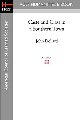 Caste and Class in a Southern Town - Dollard, John
