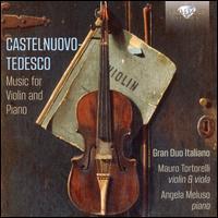 Castelnuovo-Tedesco: Music for Violin and Piano - Gran Duo Italiano
