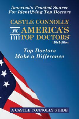 Castle Connolly America's Top Doctors, 12th Edition - Morgan, Jean, and Connolly, John J