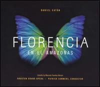 Catán: Florencia en el Amazonas - Ana María Martínez (soprano); Chad Shelton (tenor); Hector Vasquez (baritone); Mark S. Doss (bass); Oren Gradus (bass);...