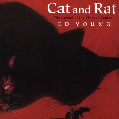 Cat and Rat: The Legend of the Chinese Zodiac - Young, Ed