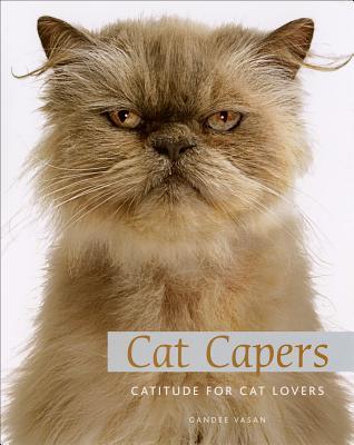 Cat Capers: Catitude for Cat Lovers - Vasan, Gandee