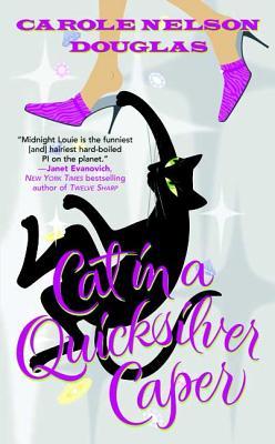 Cat in a Quicksilver Caper - Douglas, Carole Nelson