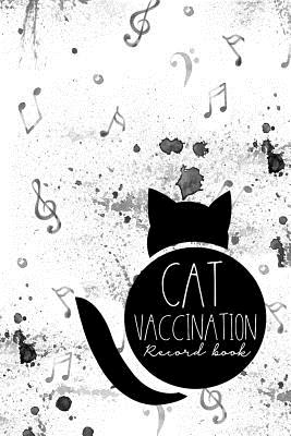 Cat Vaccination Record Book: Health Log Book, Vaccine Logger, Vaccination Reminder, Vaccine Data Logger, Music Lover Cover - Publishing, Moito