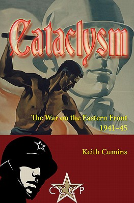 Cataclysm: The War on the Eastern Front 1941-45 - Cumins, Keith