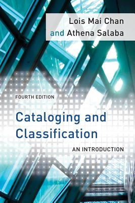 Cataloging and Classification: An Introduction - Chan, Lois Mai, and Salaba, Athena