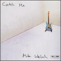 Catch Me - Mike Welch