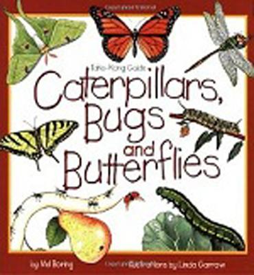 Caterpillars, Bugs and Butterflies: Take-Along Guide - Boring, Mel