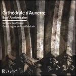 Cathédrale d'Auxerre: 800e Anniversaire