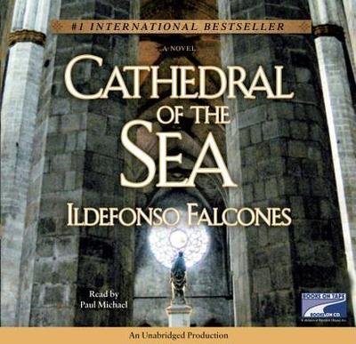 Cathedral of the Sea - Falcones, Ildefonso, and Michael, Paul (Read by)
