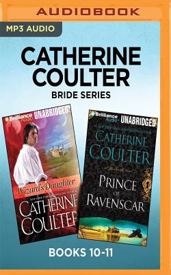 Catherine Coulter Bride Series: Books 10-11: Wizard's Daughter & Prince of Ravenscar - Coulter, Catherine, and Flosnik (Read by)