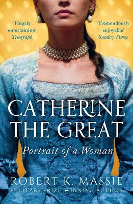 Catherine the Great: Portrait of a Woman - Massie, Robert K.