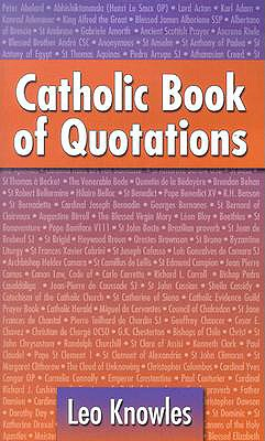 Catholic Book of Quotations - Knowles, Leo