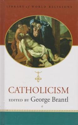 Catholicism: Library of World Religions - Brantl, George (Editor)