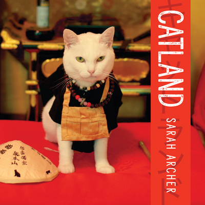 Catland: The Soft Power of Cat Culture in Japan - Archer, Sarah