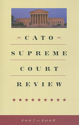 Cato Supreme Court Review - Levy, Robert A (Editor)