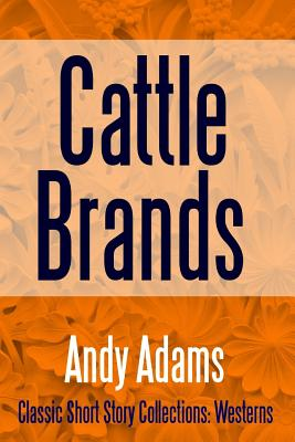 Cattle Brands - Adams, Andy