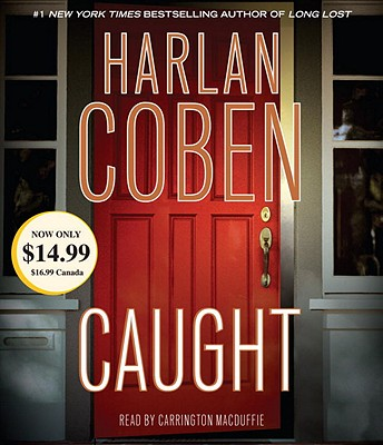 Caught - Coben, Harlan, and MacDuffie, Carrington (Read by), and Campbell, Danny (Read by)