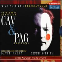Cav & Pag - Alan Opie (baritone); Dennis O'Neill (tenor); Diana Montague (mezzo-soprano); Elizabeth Bainbridge (contralto);...