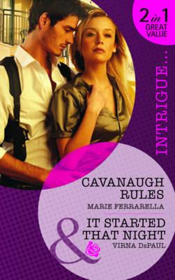 Cavanaugh Rules/It Started That Night - Ferrarella, Marie, and DePaul, Virna